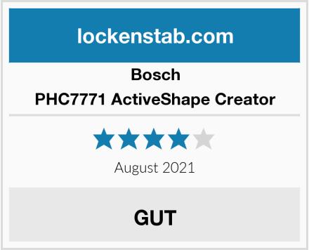 Bosch PHC7771 ActiveShape Creator Test