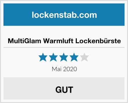 MultiGlam Warmluft Lockenbürste Test